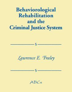 rehabilitation in criminal justice system autosaved Responsibility, rehabilitation, and restoration: a catholic perspective on crime   apply principles of catholic social teaching to the criminal justice system and.