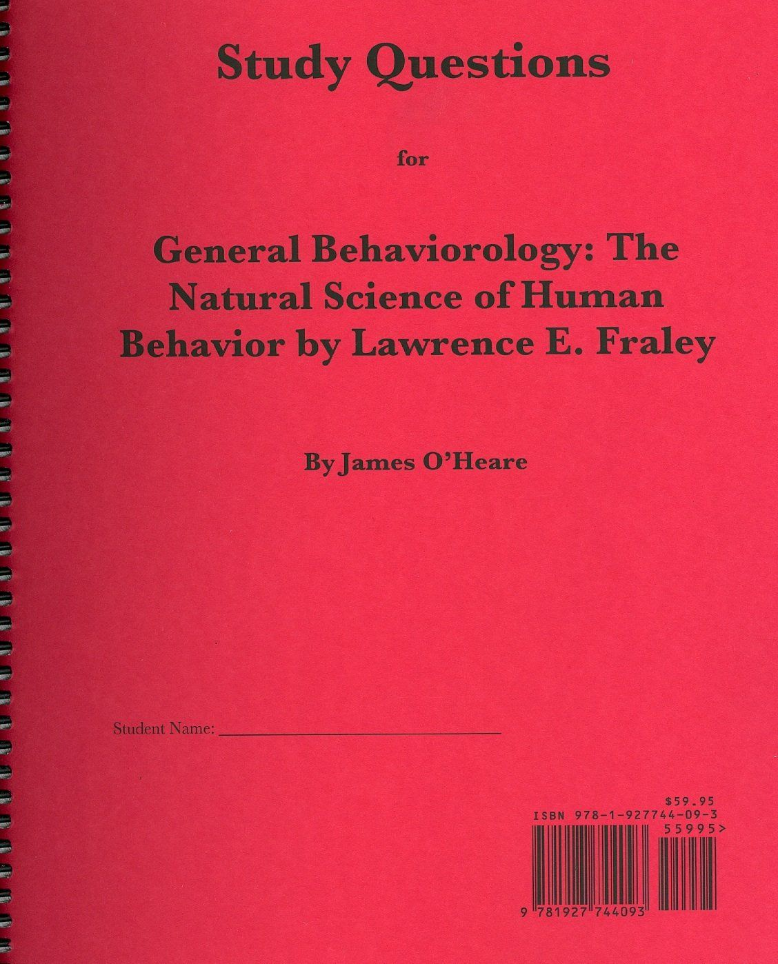study question books behaviorology 2013 study questions for lawrence e fraley s general the natural science of human behavior by james o heare ottawa behavetech